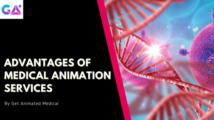 PPT - Advantages Of Medical Animation Services PowerPoint Presentation - ID:10448691