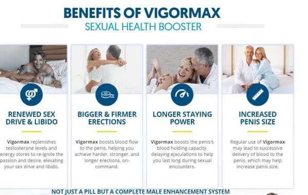 VigorMax Male Enhancement BIGGER And Harder ERECTIONS:-
